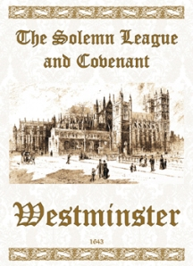 1643 - THE SOLEMN LEAGUE AND COVENANT