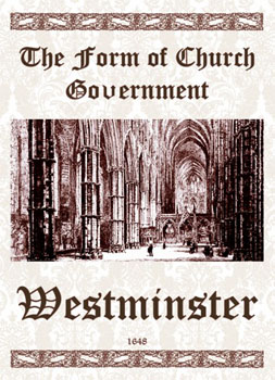 1648 - THE FORM OF PRESBYTERIAL CHURCH GOVERNMENT